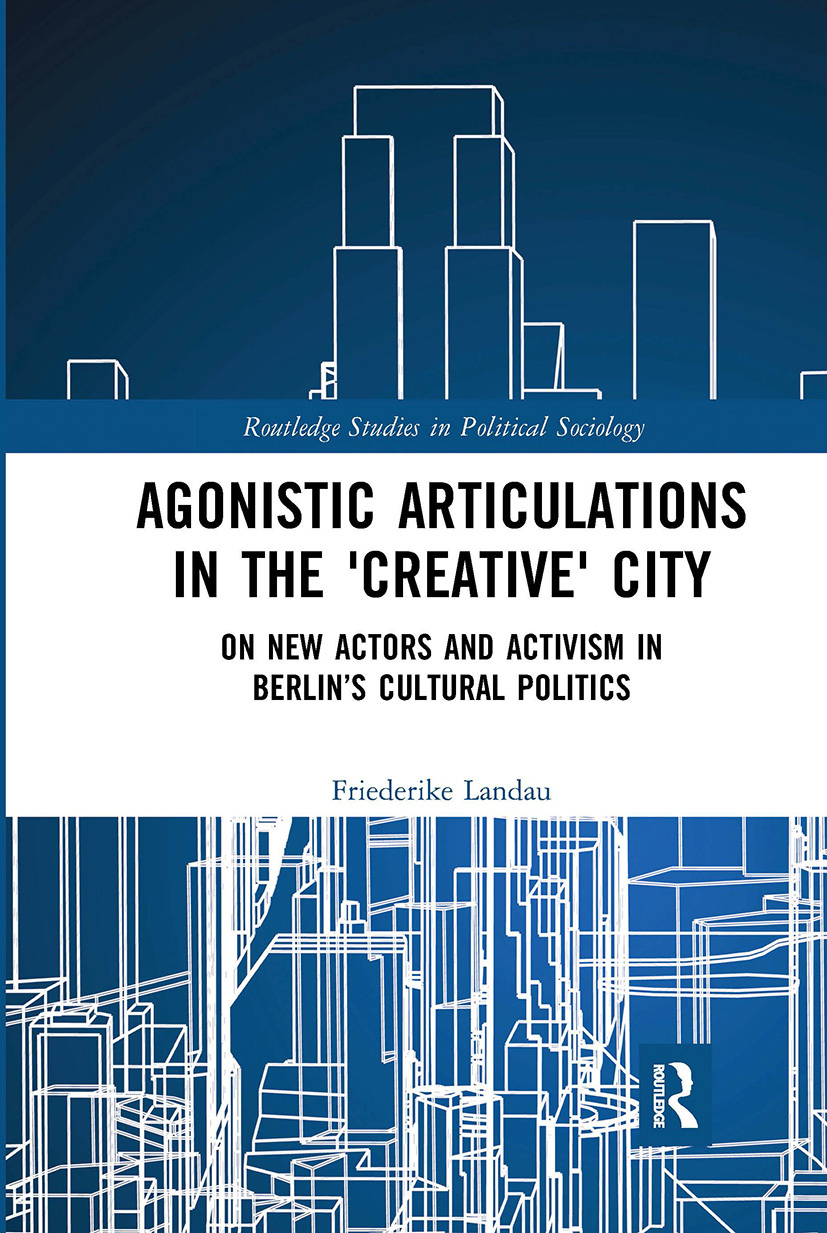 Agonistic Articulations in the 'Creative' City book cover