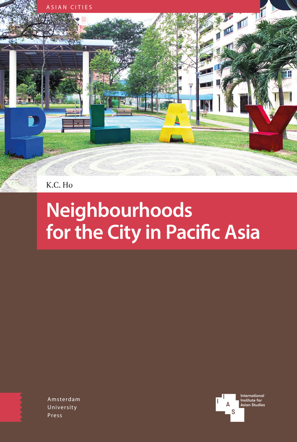 Neighbourhoods for the City in Pacific Asia book cover