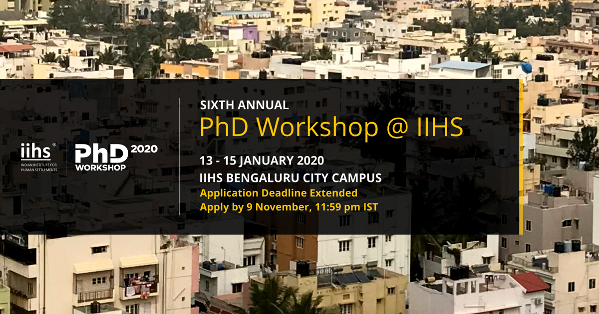 Sixth Annual PhD Workshop at IIHS deadline extended