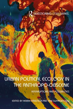 Urban Political Ecology in the Anthropo-obscene cover